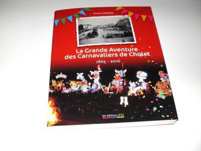 La Grande Aventure des Carnavaliers de Cholet.